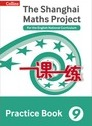 The Shanghai Maths Project Practice Book Year 9
