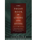 The Pagan Book of Living and Dying