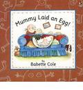 Mummy Laid An Egg!