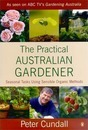 The Practical Australian Gardener: Seasonal Tasks Using Sensible Organic Methods