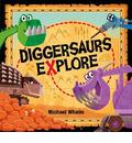 Diggersaurs Explore
