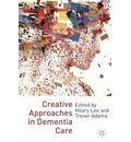 Creative Approaches in Dementia Care