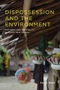 Dispossession and the Environment