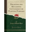Delinting and Recleaning Cottonseed for Planting Purposes (Classic Reprint)