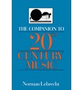 The Companion To 20th-century Music