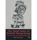 The Final Years of British Hong Kong