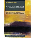New Kinds of Smart: How the Science of Learnable Intelligence is Changing Education