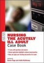 Nursing the Acutely Ill Adult: Case Book