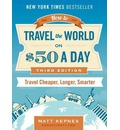 How to Travel the World on $50 a Day - Third Edition
