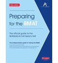 Preparing for the BMAT: The official guide to the Biomedical Admissions Test New Edition