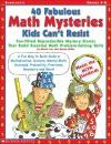 40 Fabulous Math Mysteries Kids Can't Resist