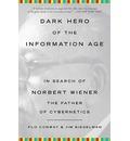 Dark Hero of the Information Age