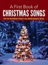 A First Book of Christmas Songs for the Beginning Pianist