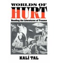 Cambridge Studies in American Literature and Culture: Worlds of Hurt: Reading the Literatures of Trauma Series Number 95