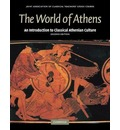 Reading Greek: The World of Athens: An Introduction to Classical Athenian Culture