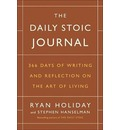 The Daily Stoic Journal: 366 Days of Writing and Reflecting on the Art of Living