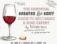 The Essential Scratch and Sniff Guide to Becoming a Wine Expert