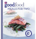 Good Food: Meals For Two