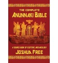 The Complete Anunnaki Bible