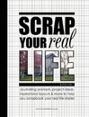 Scrap Your Real Life
