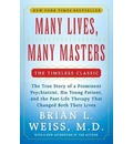 Many Lives, Many Masters: The True Story of a Prominent Psychiatrist, His Young Patient, and the Past-Life Therapy That Changed Both Their Liv
