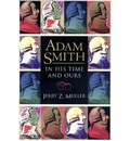 Adam Smith in His Time and Ours