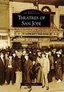 Theatres of San Jose Ca