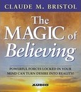 The Magic of Believing: Powerful Forces Locked in Your Mind Can Turn Desire into Reality