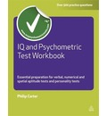 IQ and Psychometric Test Workbook