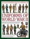 Illustrated Encyclopedia of Uniforms of World War II