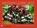 Logging Long Ago
