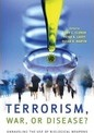 Terrorism, War, or Disease?