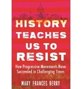History Teaches Us to Resist