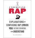 Understand Rap: Explanations of Confusing Rap Lyrics You and Your Grandma Can Understand