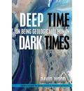 Deep Time, Dark Times
