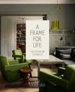 Frame for Life : The Designs of StudioIlse