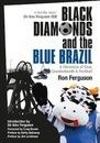 Black Diamonds and the Blue Brazil NEW EDITION