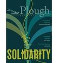 Plough Quarterly No. 25 - Solidarity