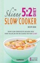 The Skinny 5:2 Diet Slow Cooker Recipe Book