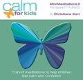 Calm for Kids - Mini Meditations: Volume 2