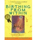 Birthing from within