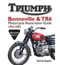 Triumph Bonneville and TR6 Motorcycle Restoration Guide
