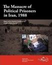 The Massacre of Political Prisoners in Iran, 1988