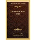The Mother-Artist (1904) the Mother-Artist (1904)
