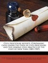 Civil Procedure Reports. Containing Cases Under the Code of Civil Procedure and the General Civil Practice of the State of New York [1881-1907] Volume 10