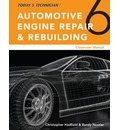 Today's Technician: Automotive Engine Repair & Rebuilding, Classroom Manual and Shop Manual, Spiral bound Version
