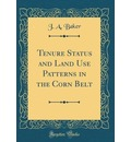 Tenure Status and Land Use Patterns in the Corn Belt (Classic Reprint)