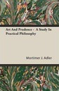 Art And Prudence - A Study In Practical Philosophy