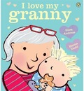 I Love My Granny Board Book