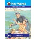 Key Words: 6a Our friends